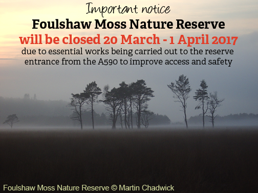 Foulshaw Moss Nature Reserve site closure notice
